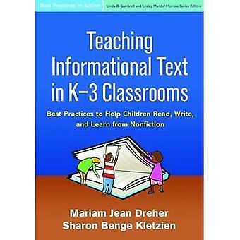 Undervisning informationstext i K-3 klassrum: bästa praxis för att hjälpa barn läsa, skriva, och lära av facklitteratur...