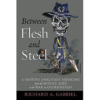 Zwischen Fleisch und Stahl: eine Geschichte der Militärmedizin aus dem Mittelalter, der Krieg in Afghanistan