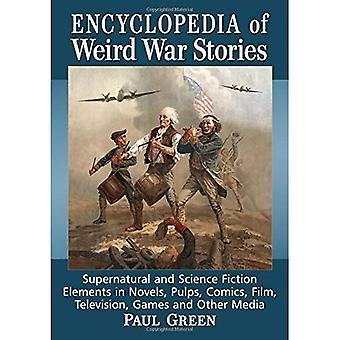 Encyclopedia of rare oorlogsverhalen: Supernatural en Science Fiction elementen in romans, pulp, strips, Film, televisie, Games en andere Media