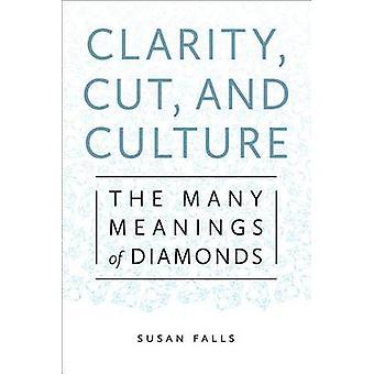 Klarheit Schnitt und Kultur der vielen Bedeutungen von Diamanten durch Stürze & Susan