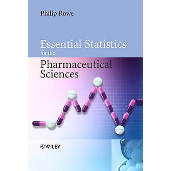Essential Statistics for Pharmaceutical by Rowe