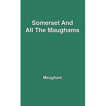 Somerset und All die Maughams & Robin Maugham