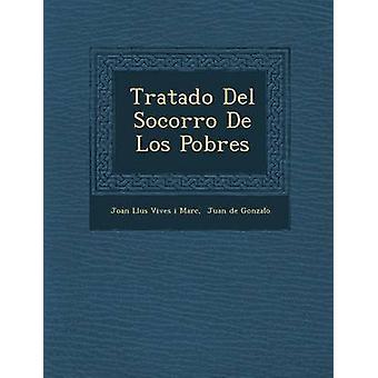 De Tratado del Socorro Los Pobres por Joan Llu S. Vives I. Marc
