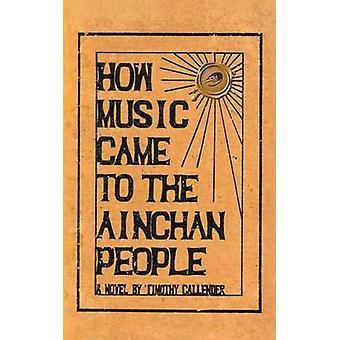 Hvordan musikk kom til Ainchan folk av Callender & Timothy