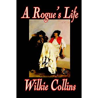 Ein Schurken-Leben von Wilkie Collins Fiction Klassiker Romance von Collins & Wilkie
