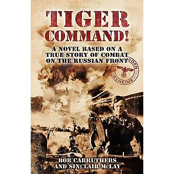 Tiger Command by Carruthers & Bob