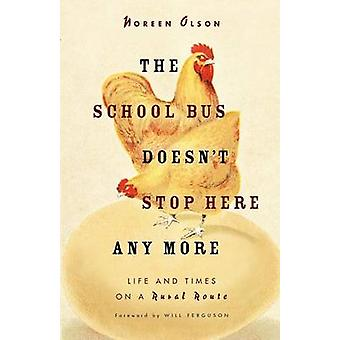 School Bus Doesnt Stop Here Anymore by Olson & Noreen