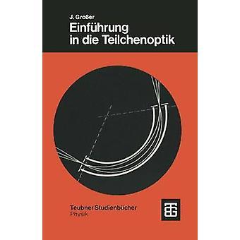 Einfhrung en morir Teilchenoptik por Groër y Joachim