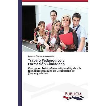 Trabajo Pedaggico y Formacin Ciudadana door Altavaz vila Amanda Cristina