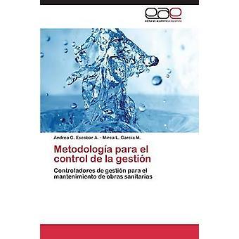 Metodologa para el kontroll de la gestin av Escobar A. Andrea G.