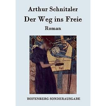 Der Weg ins Freie van Arthur Schnitzler