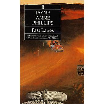 Fast Lanes by Jayne Anne Phillips - 9780571152391 Book