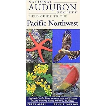 National Audubon Society Field Guide to the Pacific Northwest by Nati