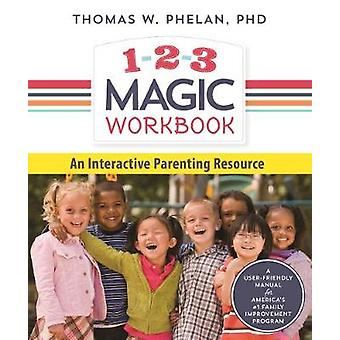 1-2-3 Magic Workbook - An Interactive Parenting Resource by Thomas Phe