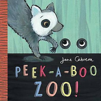 Peek-A-Boo Zoo! by Jane Cabrera - 9781499804270 Book