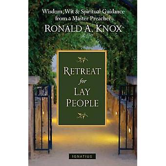A Retreat for Lay People by Ronald Arbuthnott Knox - 9781586175924 Bo