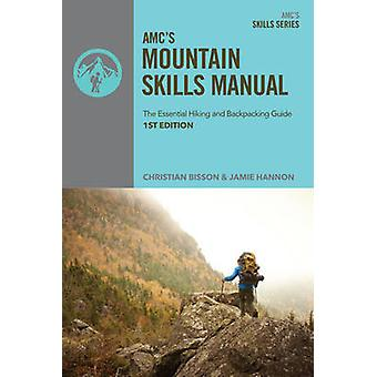 Amc's Mountain Skills Manual - The Essential Hiking and Backpacking Gu