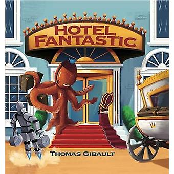 Hotel Fantastic by Thomas Gibault - 9781771389921 Book