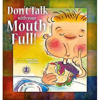 Don't Talk with Your Mouth Full by James Locke - 9781776500932 Book