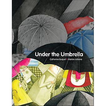 Under the Umbrella by Catherine Buquet - Marion Arbona - Erin Woods -