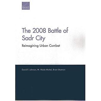 2008-Schlacht von Sadr City: Reimagining Häuserkampf