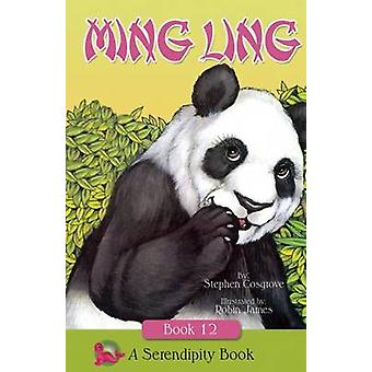 Ming Ling by Stephen Cosgrove - Robin James - 9781940242965 Book