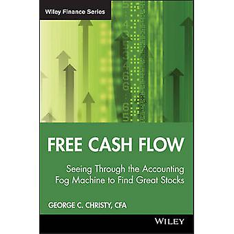 Free Cash Flow - Seeing Through the Accounting Fog Machine to Find Gre