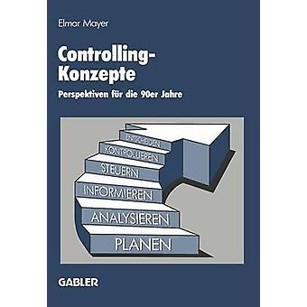 ControllingKonzepte Perspektiven Fur Die 90er Jahre by Mayer & Na