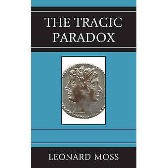 The Tragic Paradox by Moss & Leonard