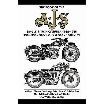 BOOK OF THE AJS SINGLE  TWIN CYLINDER 19321948 by Haycraft & W.