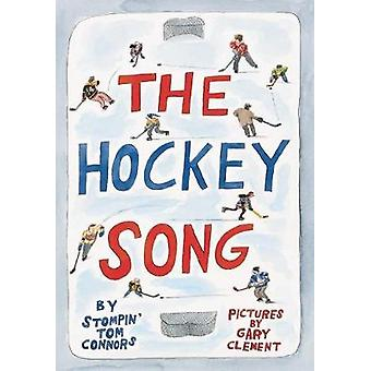 The Hockey Song by Stompin' Tom Connors - 9781771641890 Book