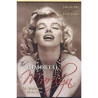 Die unsterbliche Marilyn Die Darstellung einer Ikone von De Vito & John