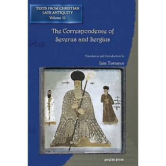 The Correspondence of Severus and Sergius by Torrance Iain R