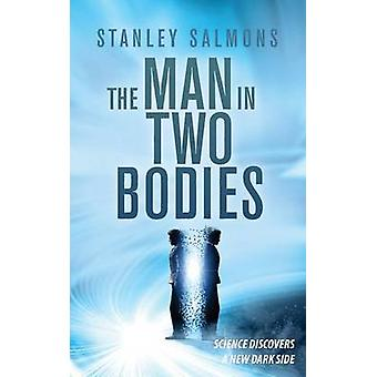 The Man in Two Bodies by Salmons & Stanley