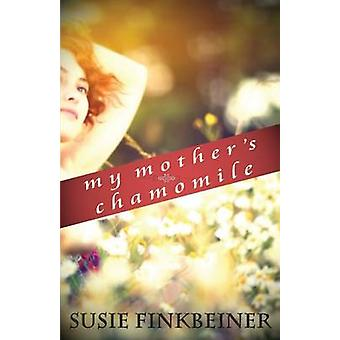 My Mothers Chamomile by Finkbeiner & Susie