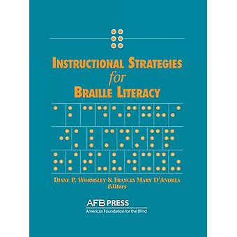 Instructional Strategies for Braille Literacy by Wormsley & Diane P.
