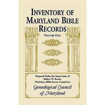 Inventory of Maryland Bible Records Volume 1 by Genealogical Council of Maryland