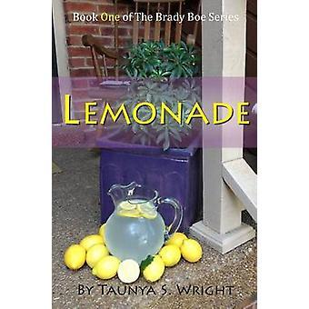 Lemonade Book One of the Brady Boe Series by Wright & Taunya S.