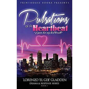 Pulsations of A Heartbeat I gave her my last breath by Gladden & Lorenzo el Gee
