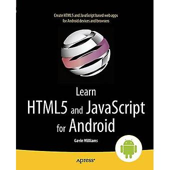 Learn Html5 and JavaScript for Android by Williams & Gavin