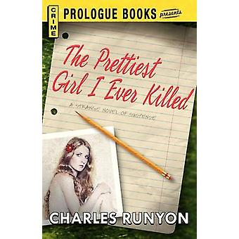 The Prettiest Girl I Ever Killed by Runyon & Charles