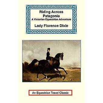 Riding Across Patagonia by Dixie & Florence