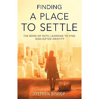 Finding a Place to Settle by Bishop & Stephen
