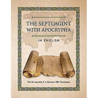 The Septuagint with Apocrypha in English The Sir Lancelot C. L. Brenton 1851 Translation by Brenton & C. L.