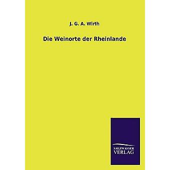Die Weinorte der Rheinlande por Wirth y j G. A.