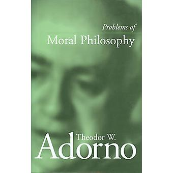 Problems of Moral Philosophy by Adorno