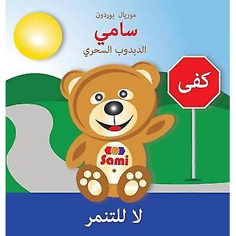 SAMI THE MAGIC BEAR No To Bullying  Arabic       FullColor Edition by Bourdon & Murielle