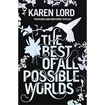 The Best of All Possible Worlds by Lord & Karen