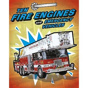 Cool Machines - Ten Fire Engines and Emergency Vehicles by Chris Oxlad