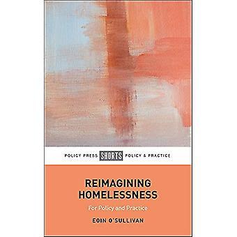 Réinventer l'itinérance - Repenser l'itinérance pour la politique et Prac